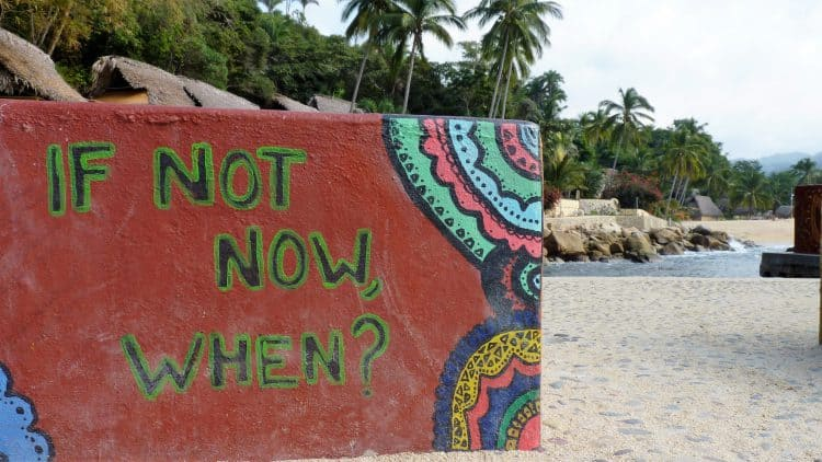 sign on yelapa beach says - 'if not now, when?' - how Mexico changed me for the better
