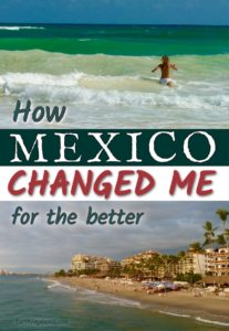 6 ways Mexico changed me for the better